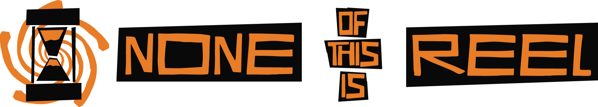 Logo for None of This is Reel